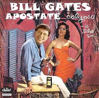 Bill Gates: Apostate Calypso!