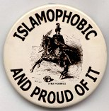Islamophobic and Proud of It