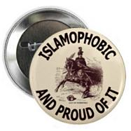 Islamophobic and proud of it!