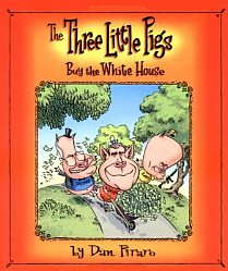 The Three Little Pigs Buy the White House, by Dan Piraro