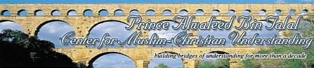The Prince Alwaleed bin Talal Center for Muslim-Christian Understanding
